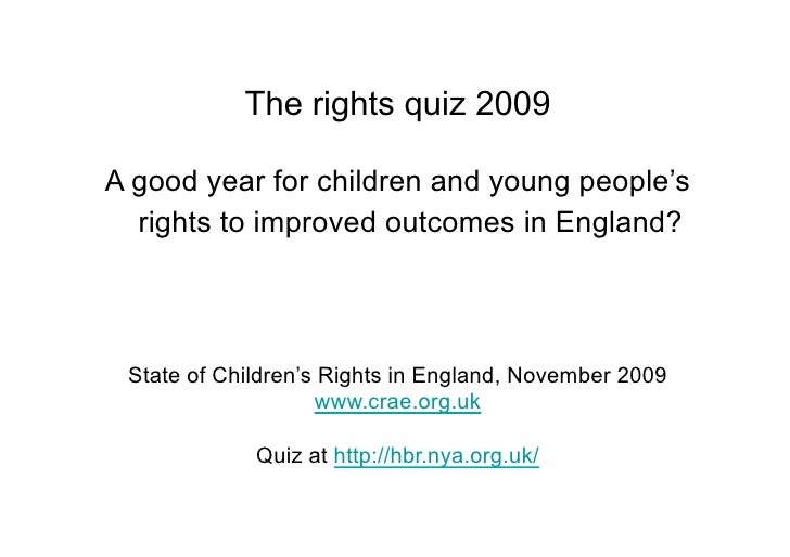 The rights quiz 2009  A good year for children and young people's   rights to improved outcomes in England?      State of ...