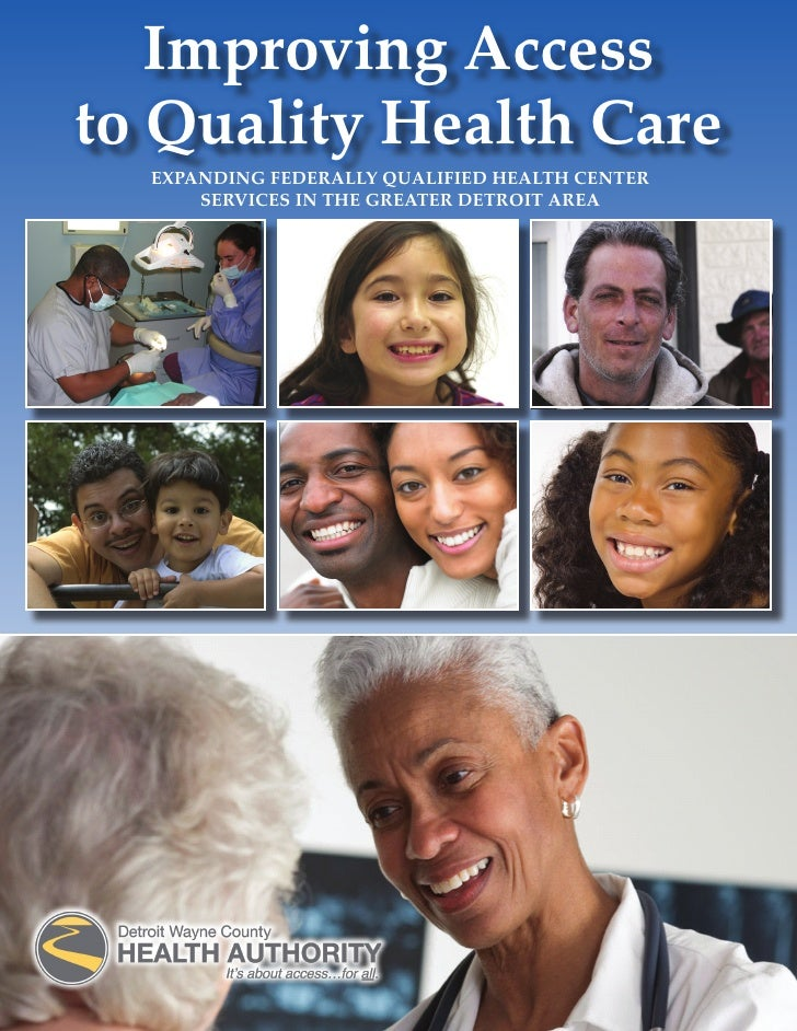 Improving Access to Quality Health Care   ExpAndIng FEdErAlly QuAlIFIEd HEAltH CEntEr       SErvICES In tHE grEAtEr dEtroI...