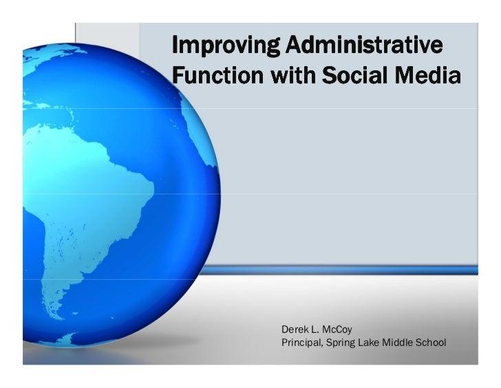 Improving AdministrativeFunction with Social Media         Derek L. McCoy         Principal, Spring Lake Middle School