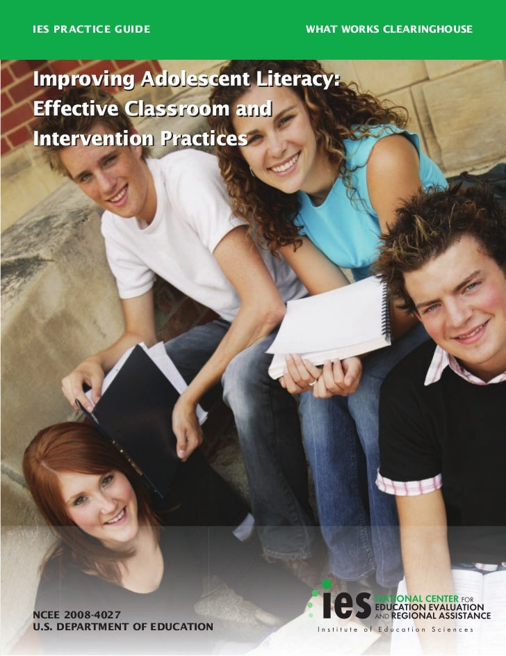 IES PRACTICE GUIDE             WHAT WORKS CLEARINGHOUSEImproving Adolescent Literacy:Effective Classroom andIntervention P...