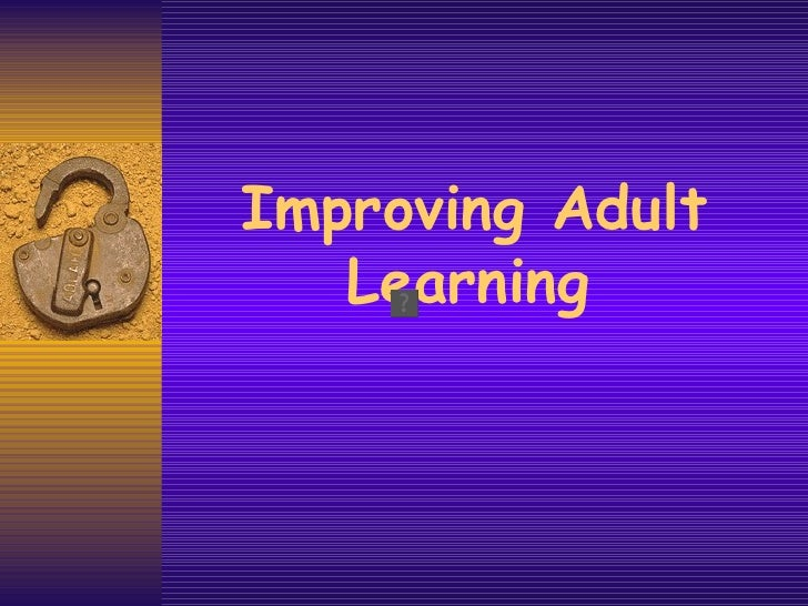 Improving Adult Learning