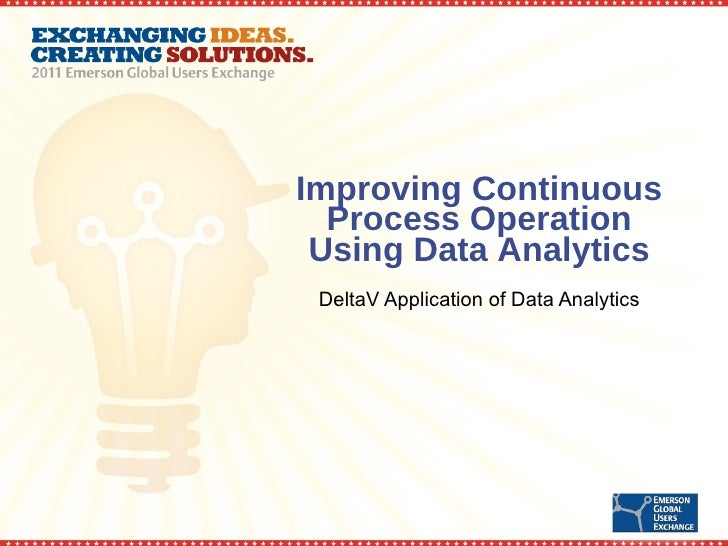 Improving Continuous Process Operation Using Data Analytics DeltaV Application of Data Analytics