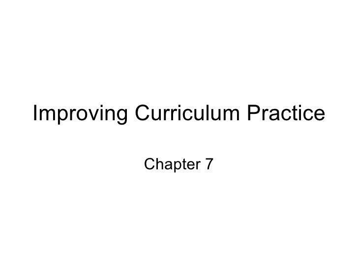 Improving Curriculum Practice Chapter 7