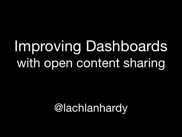 Improving Dashboards with open content sharing