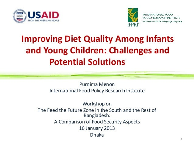 Improving Diet Quality Among Infants and Young Children: Challenges and      Potential Solutions                      Purn...