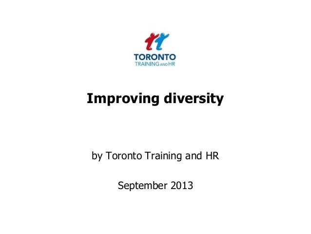 Improving diversity by Toronto Training and HR September 2013