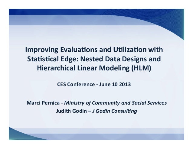 Improving  Evalua/ons  and  U/liza/on  with   Sta/s/cal  Edge:  Nested  Data  Designs  and   Hierarc...