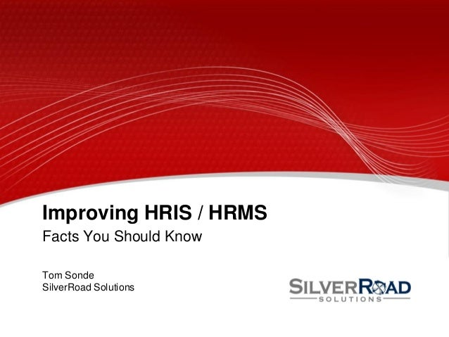 Improving HRIS / HRMS - Facts You Should Know - SilverRoad Solutions - Tom Sonde