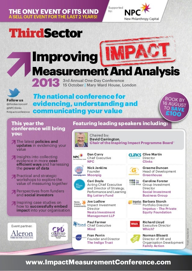 3rd Annual One-Day Conference 15 October | Mary Ward House, London Improving MeasurementAndAnalysis 2013 www.ImpactMeasure...