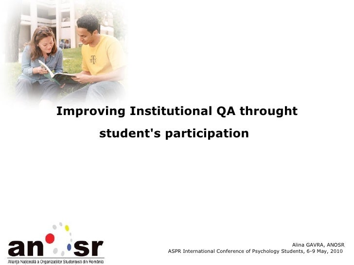 Improving Institutional QA throught student's participation   Alina GAVRA, ANOSR ASPR International Conference of Psycholo...