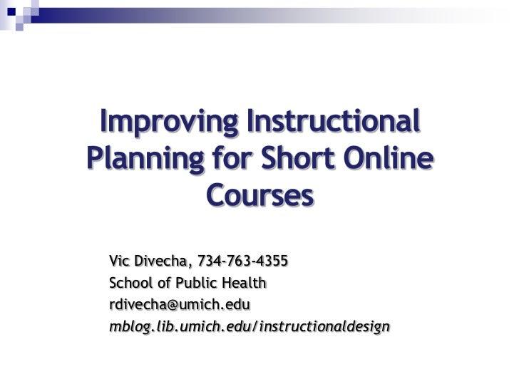 Vic Divecha, 734-763-4355School of Public Healthrdivecha@umich.edumblog.lib.umich.edu/instructionaldesign