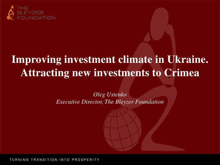 Improving investment climate in Ukraine.  Attracting new investments to Crimea                               Oleg Ustenko ...