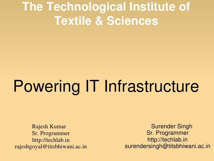 The Technological Institute of             Textile & Sciences       Powering IT Infrastructure                   Rajesh Ku...