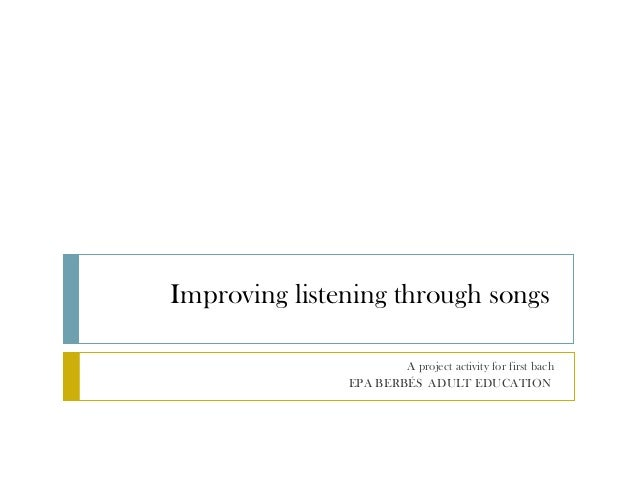 Improving listening through songs