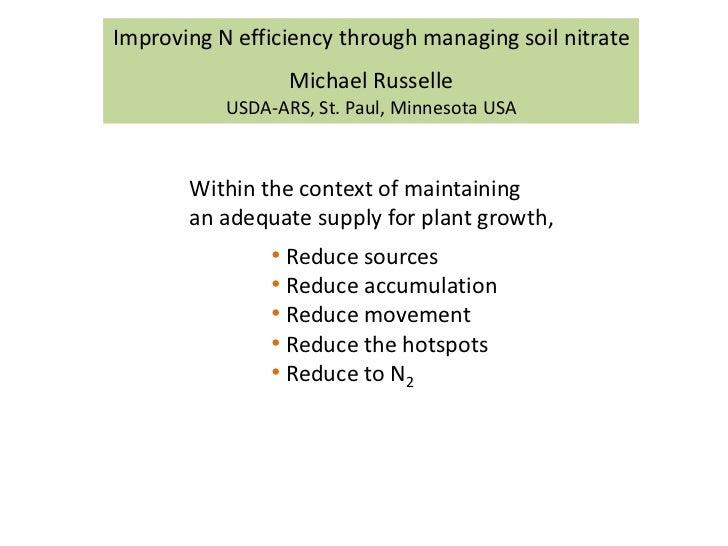 Improving N efficiency through managing soil nitrate                  Michael Russelle           USDA-ARS, St. Paul, Minne...