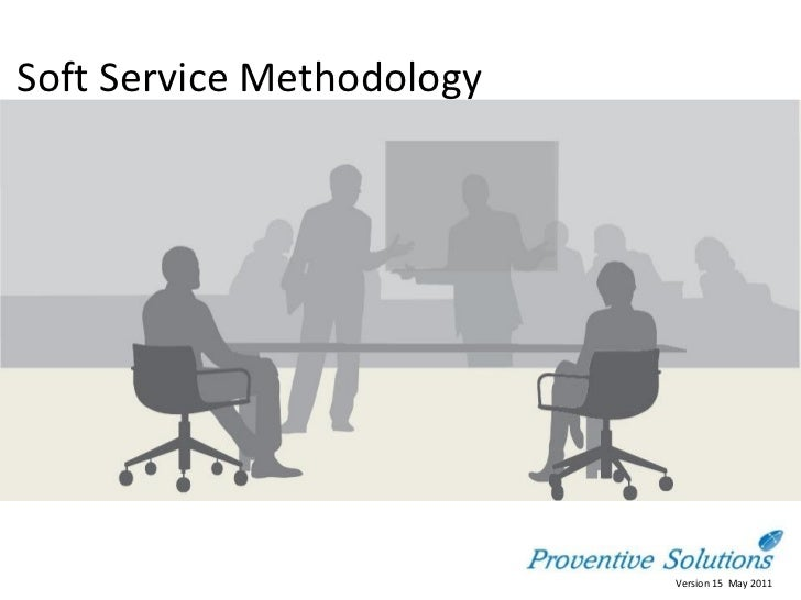 Soft Service Methodology                           Version 15 May 2011