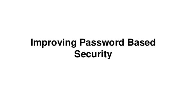 Improving Password Based Security