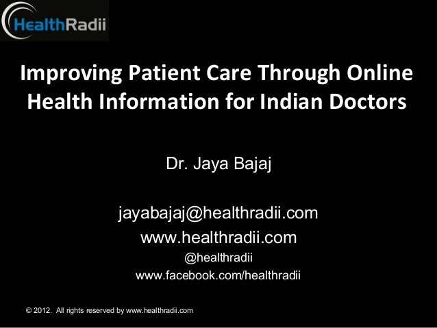 Improving Patient Care Through Online Health Information for Indian Doctors                                         Dr. Ja...