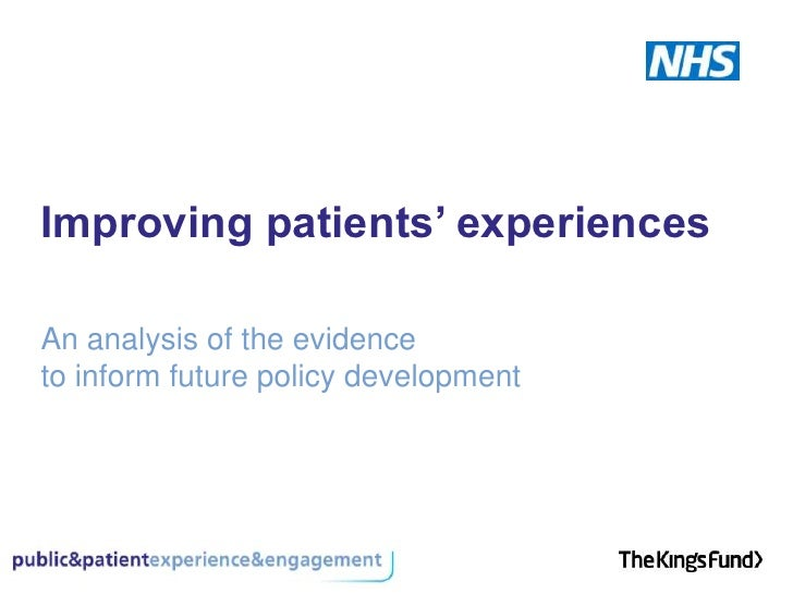 Improving patients' experiences<br />An analysis of the evidence to inform future policy development<br />