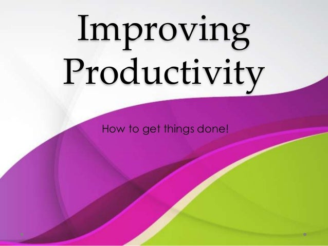 Improving productivity at workplace