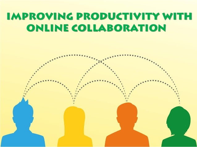Collaborative Teaching Powerpoint ~ Improving productivity with online collaboration ppt