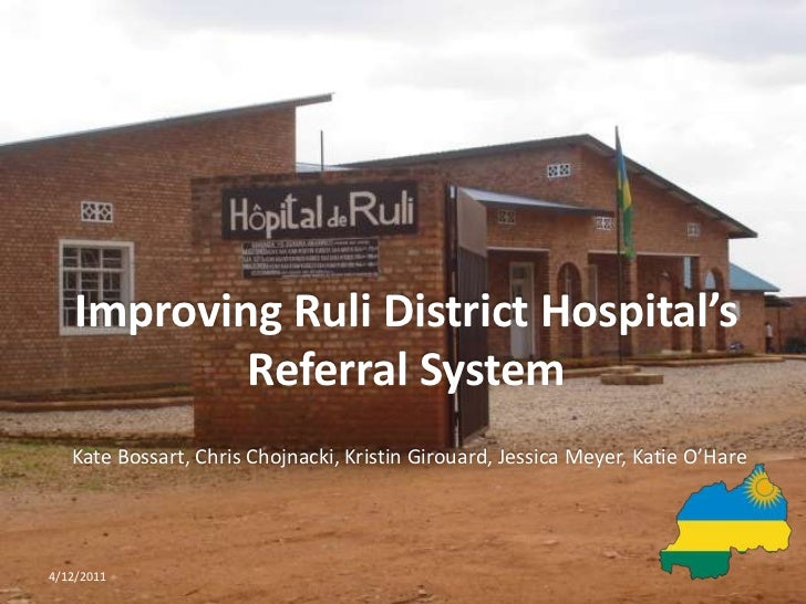 Improving ruli district  hospital's patient referral system, final, 4.12.11