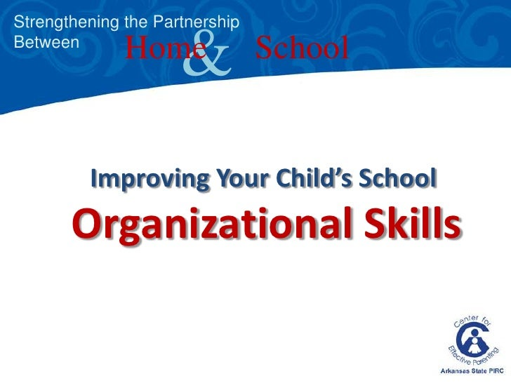 Strengthening the Partnership <br />Between<br />&<br />HomeSchool<br />Improving Your Child's School <br />Organizational...