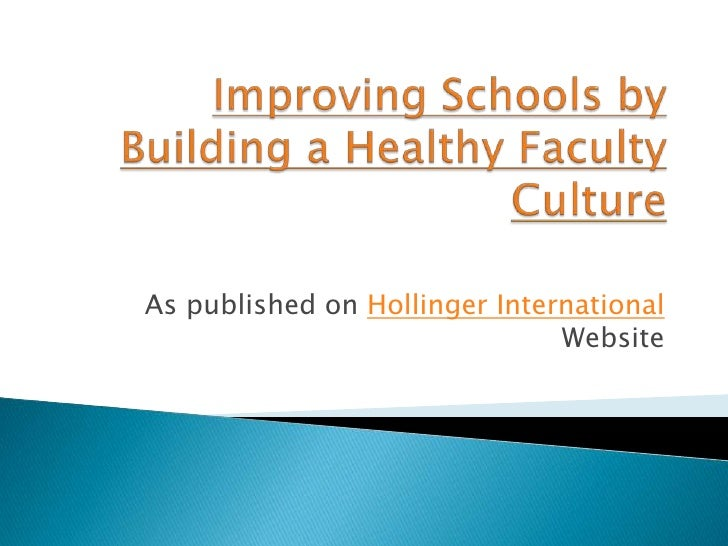 Improving schools by building a healthy faculty culture