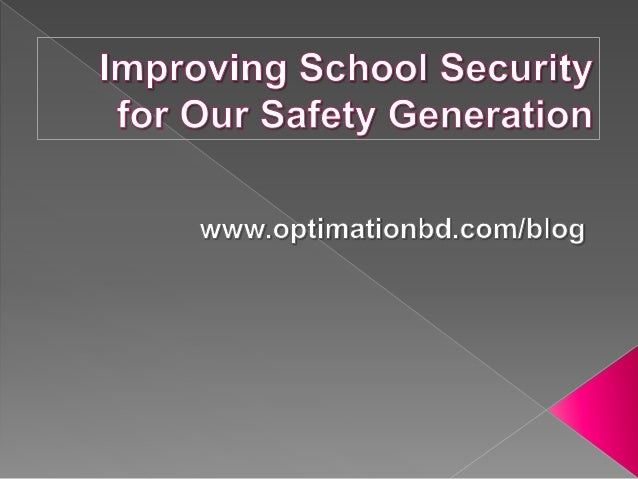 Improving school security for our safety generation
