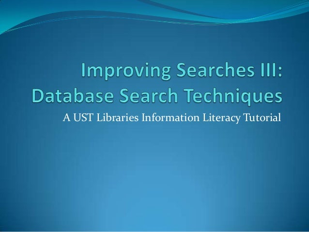 Improving searches III: Database Search Techniques