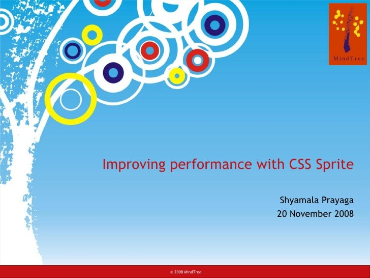 Improving performance with CSS Sprite                              Shyamala Prayaga                            20 November...