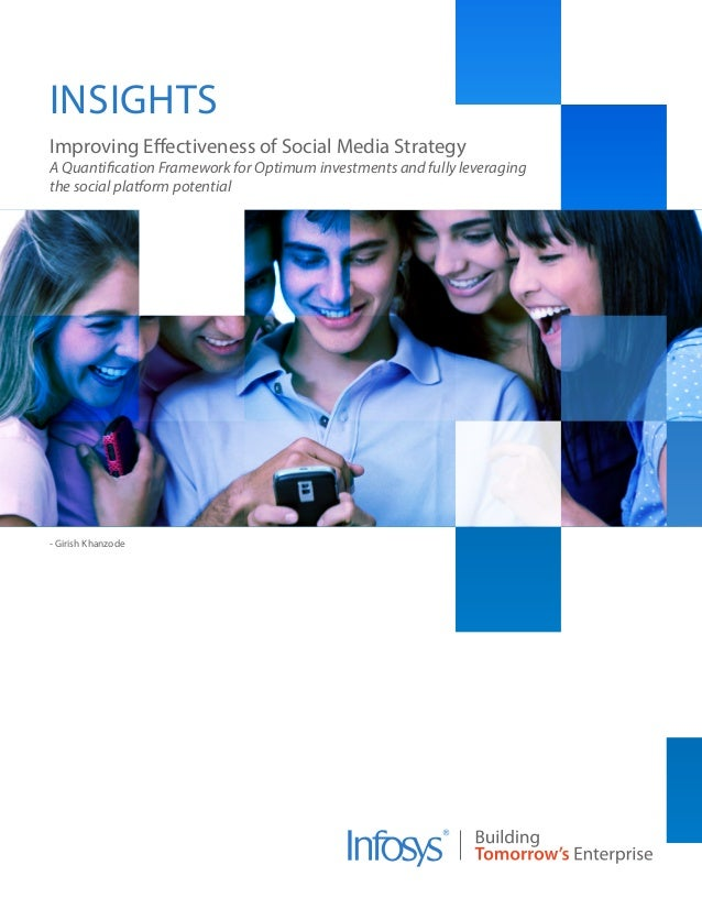 - Girish Khanzode Improving Effectiveness of Social Media Strategy A Quantification Framework for Optimum investments and ...