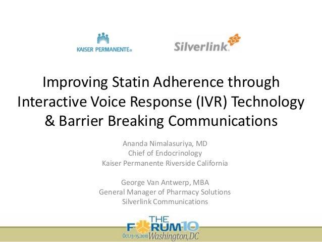 ImprovingStatinAdherencethrough InteractiveVoiceResponse(IVR)Technology &BarrierBreakingCommunications Ananda ...