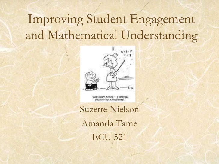 Improving Student Engagement and Mathematical Understanding<br />Suzette Nielson<br />Amanda Tame<br />ECU 521<br />