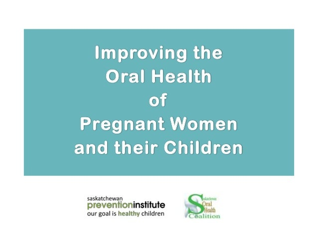 Improving the Oral Health of Pregnant Women and their Children