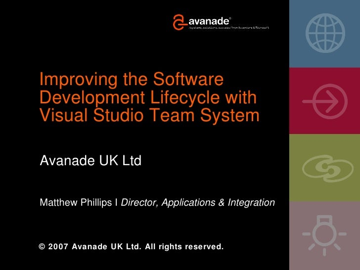 Improving The Software Development Lifecycle With Visual Studio Team System