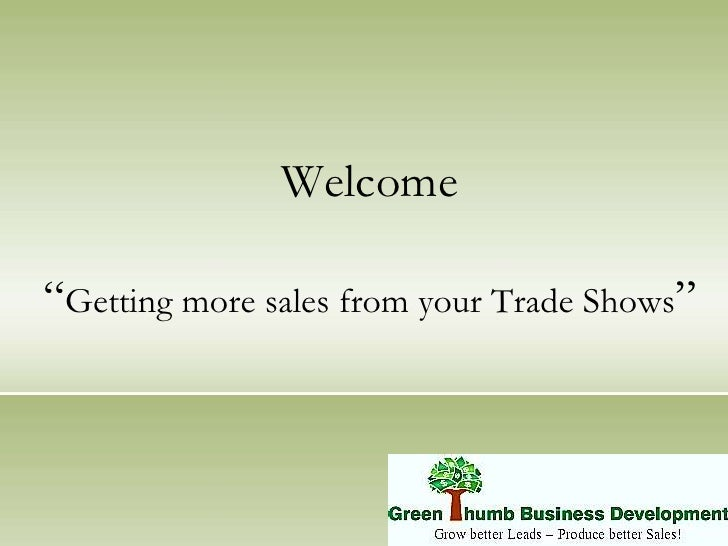 """Welcome""""Getting more sales from your Trade Shows""""<br />"""