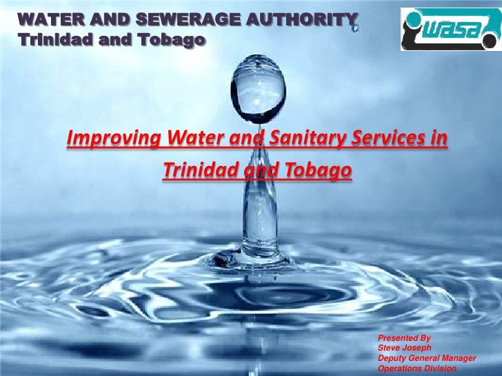 "WATER AND SEWERAGE AUTHORITY    Trinidad and TobagoWATER AND SEWERAGE AUTHORITY""Water Security for Every Sector""          ..."
