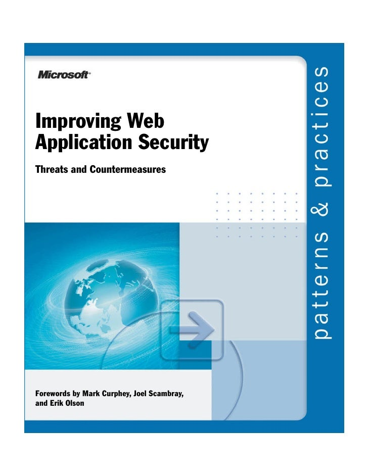 Improving Web Application Security Threats and Countermeasures     Forewords by Mark Curphey, Joel Scambray, and Erik Olson