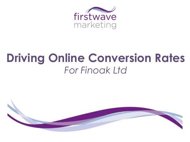 Driving Online Conversion Rates For Finoak Ltd