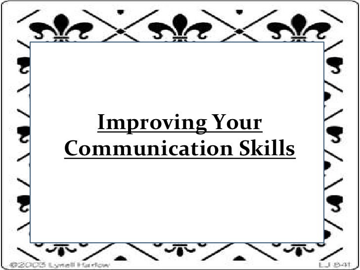 Improving Your Communication Skills<br />