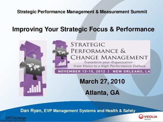 Strategic Performance Management & Measurement SummitImproving Your Strategic Focus & Performance                         ...