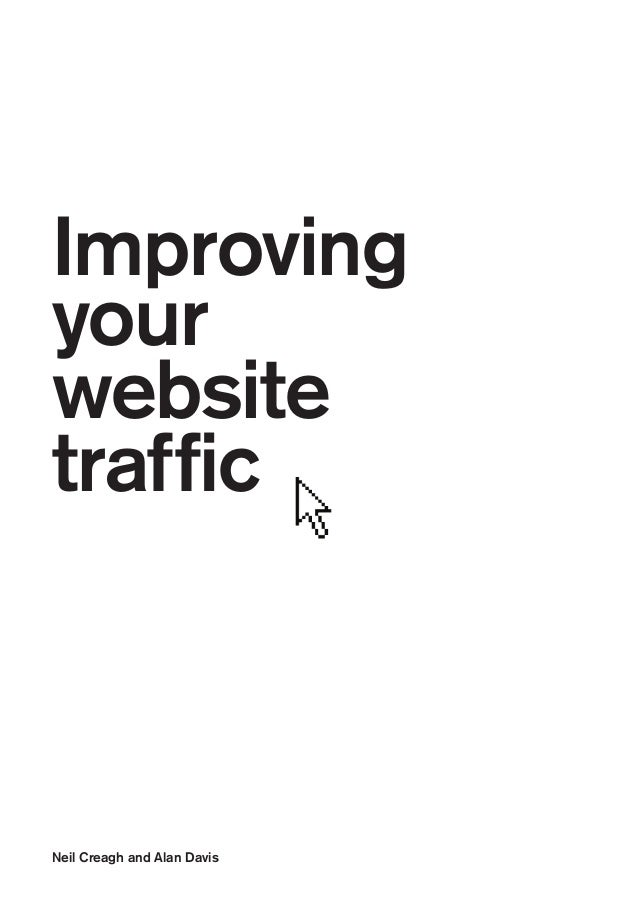 Improving your website traffic  Neil Creagh and Alan Davis
