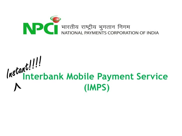 Interbank Mobile Payment Service             (IMPS)