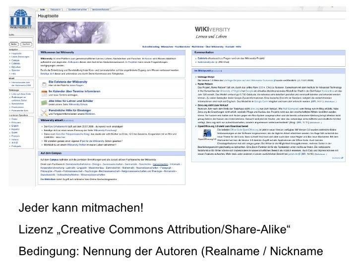 """Jeder kann mitmachen! Lizenz """"Creative Commons Attribution/Share-Alike""""  Bedingung: Nennung der Autoren (Realname / Nickname"""