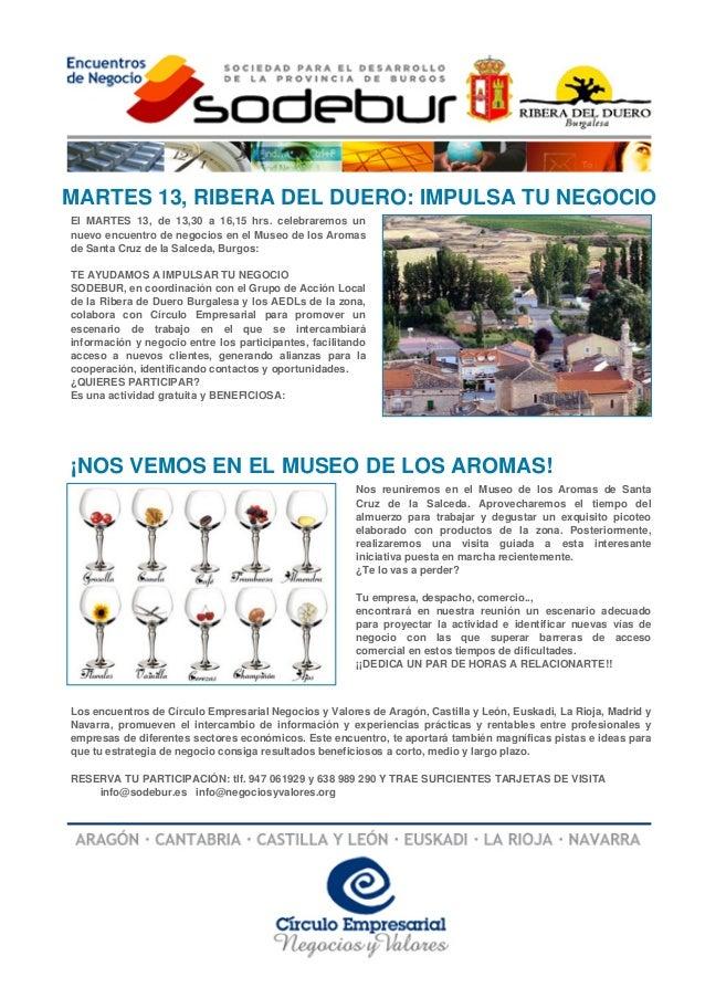 MARTES 13, RIBERA DEL DUERO: IMPULSA TU NEGOCIOEl MARTES 13, de 13,30 a 16,15 hrs. celebraremos unnuevo encuentro de negoc...