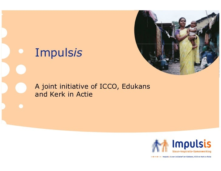 Impulsis  A joint initiative of ICCO, Edukans and Kerk in Actie
