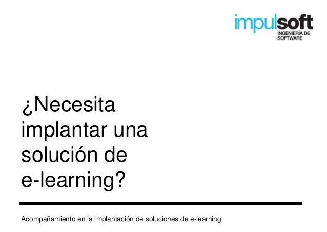 ¿Necesita implantar una solución de e-learning? Acompañamiento en la implantación de soluciones de e-learning