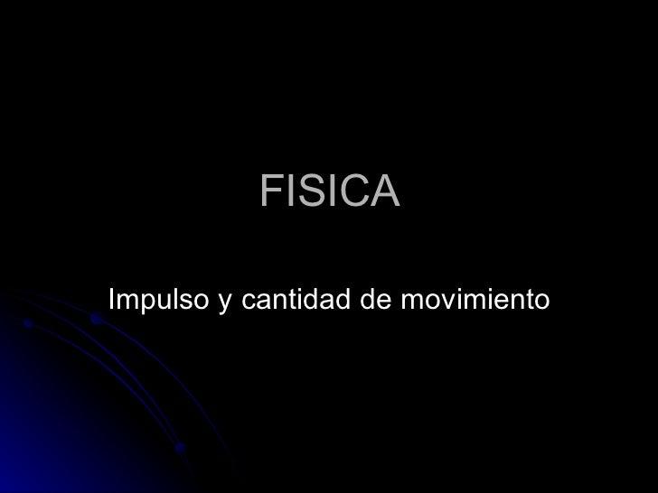 FISICA Impulso y cantidad de movimiento