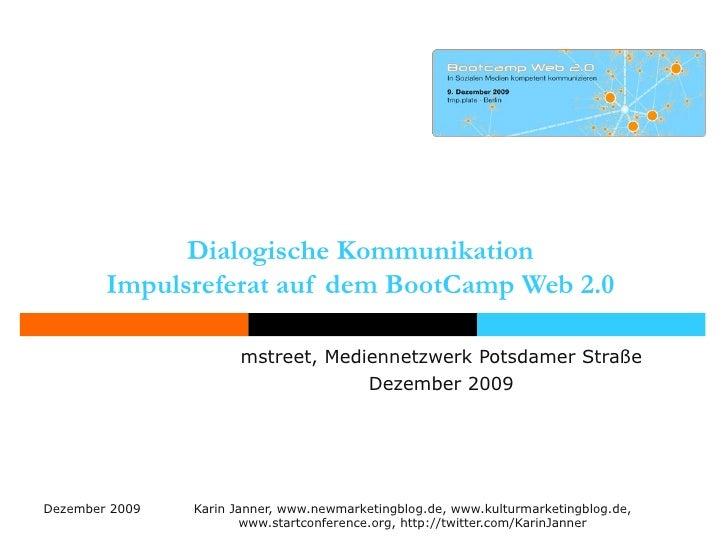 Dialogische Kommunikation  Impulsreferat auf dem BootCamp Web 2.0  mstreet, Mediennetzwerk Potsdamer Straße Dezember 2009